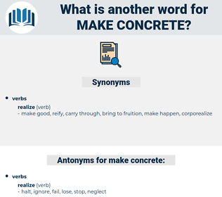 make concrete, synonym make concrete, another word for make concrete, words like make concrete, thesaurus make concrete