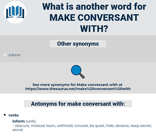 make conversant with, synonym make conversant with, another word for make conversant with, words like make conversant with, thesaurus make conversant with
