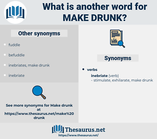 make drunk, synonym make drunk, another word for make drunk, words like make drunk, thesaurus make drunk
