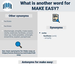 make easy, synonym make easy, another word for make easy, words like make easy, thesaurus make easy