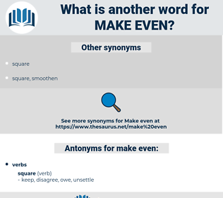 make even, synonym make even, another word for make even, words like make even, thesaurus make even