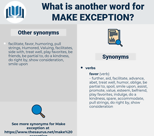 make exception, synonym make exception, another word for make exception, words like make exception, thesaurus make exception