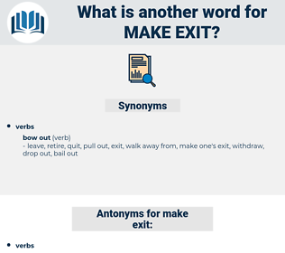 make exit, synonym make exit, another word for make exit, words like make exit, thesaurus make exit