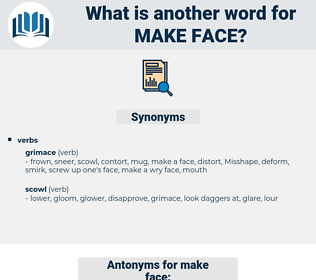 make face, synonym make face, another word for make face, words like make face, thesaurus make face