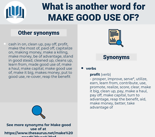 make good use of, synonym make good use of, another word for make good use of, words like make good use of, thesaurus make good use of