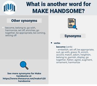 make handsome, synonym make handsome, another word for make handsome, words like make handsome, thesaurus make handsome