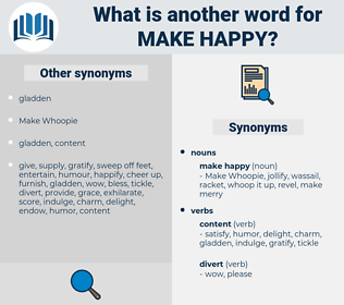 make happy, synonym make happy, another word for make happy, words like make happy, thesaurus make happy