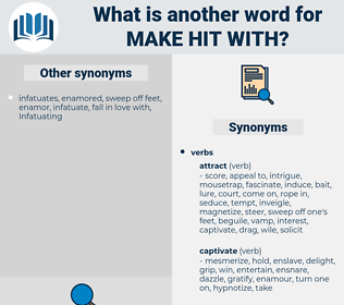 make hit with, synonym make hit with, another word for make hit with, words like make hit with, thesaurus make hit with