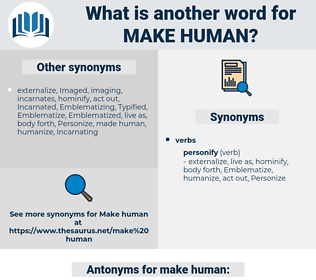 make human, synonym make human, another word for make human, words like make human, thesaurus make human