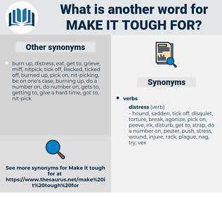 make it tough for, synonym make it tough for, another word for make it tough for, words like make it tough for, thesaurus make it tough for