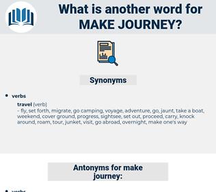 make journey, synonym make journey, another word for make journey, words like make journey, thesaurus make journey