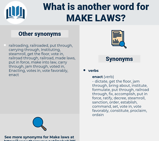 make laws, synonym make laws, another word for make laws, words like make laws, thesaurus make laws