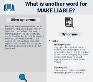 make liable, synonym make liable, another word for make liable, words like make liable, thesaurus make liable