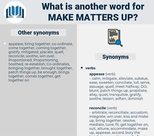make matters up, synonym make matters up, another word for make matters up, words like make matters up, thesaurus make matters up