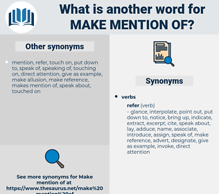 make mention of, synonym make mention of, another word for make mention of, words like make mention of, thesaurus make mention of