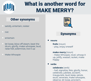 make merry, synonym make merry, another word for make merry, words like make merry, thesaurus make merry