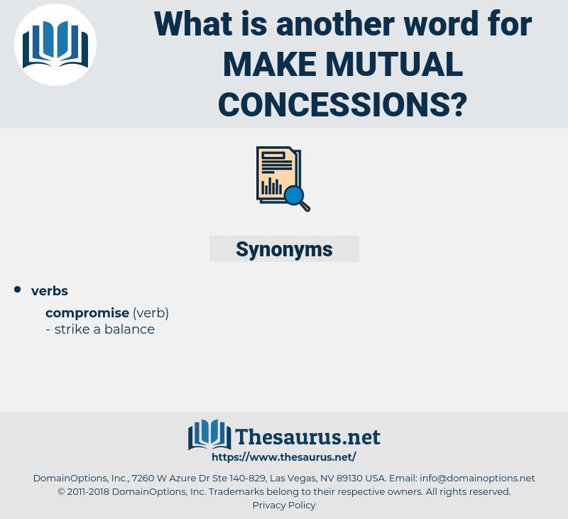 make mutual concessions, synonym make mutual concessions, another word for make mutual concessions, words like make mutual concessions, thesaurus make mutual concessions