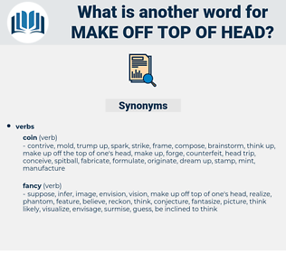 make off top of head, synonym make off top of head, another word for make off top of head, words like make off top of head, thesaurus make off top of head