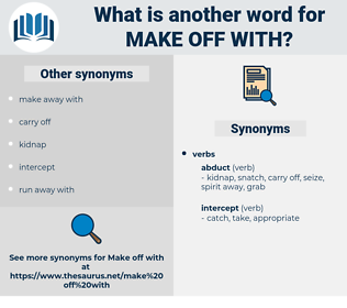 make off with, synonym make off with, another word for make off with, words like make off with, thesaurus make off with