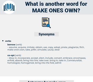 make ones own, synonym make ones own, another word for make ones own, words like make ones own, thesaurus make ones own