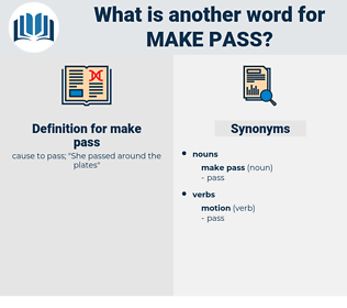 make pass, synonym make pass, another word for make pass, words like make pass, thesaurus make pass