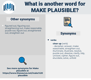 make plausible, synonym make plausible, another word for make plausible, words like make plausible, thesaurus make plausible