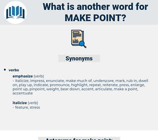 make point, synonym make point, another word for make point, words like make point, thesaurus make point