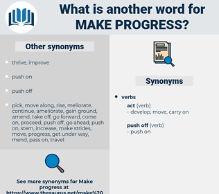 make progress, synonym make progress, another word for make progress, words like make progress, thesaurus make progress