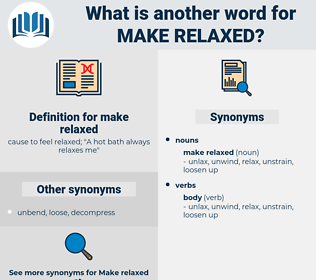 make relaxed, synonym make relaxed, another word for make relaxed, words like make relaxed, thesaurus make relaxed