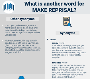 make reprisal, synonym make reprisal, another word for make reprisal, words like make reprisal, thesaurus make reprisal