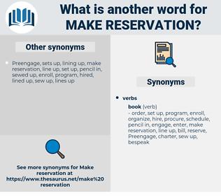 make reservation, synonym make reservation, another word for make reservation, words like make reservation, thesaurus make reservation