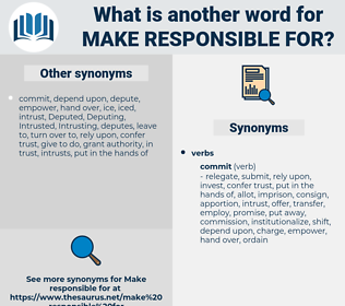 make responsible for, synonym make responsible for, another word for make responsible for, words like make responsible for, thesaurus make responsible for