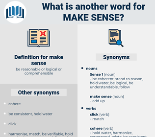 make sense, synonym make sense, another word for make sense, words like make sense, thesaurus make sense