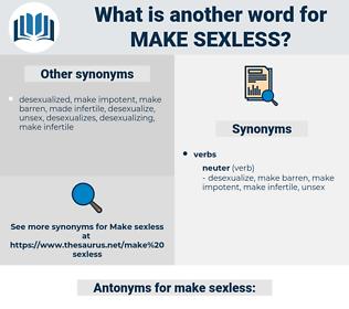 make sexless, synonym make sexless, another word for make sexless, words like make sexless, thesaurus make sexless