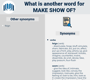 make show of, synonym make show of, another word for make show of, words like make show of, thesaurus make show of