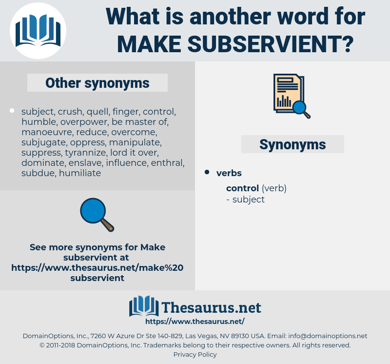 make subservient, synonym make subservient, another word for make subservient, words like make subservient, thesaurus make subservient
