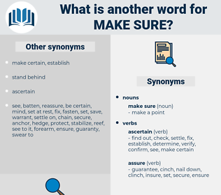 make sure, synonym make sure, another word for make sure, words like make sure, thesaurus make sure