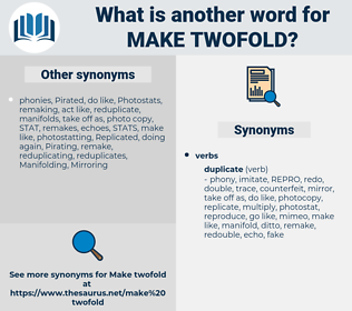 make twofold, synonym make twofold, another word for make twofold, words like make twofold, thesaurus make twofold