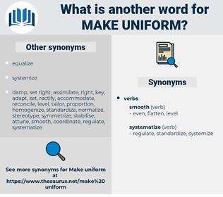 make uniform, synonym make uniform, another word for make uniform, words like make uniform, thesaurus make uniform