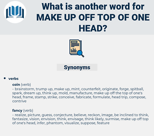 make up off top of one head, synonym make up off top of one head, another word for make up off top of one head, words like make up off top of one head, thesaurus make up off top of one head