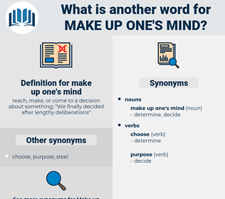 make up one's mind, synonym make up one's mind, another word for make up one's mind, words like make up one's mind, thesaurus make up one's mind