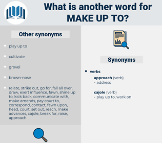 make up to, synonym make up to, another word for make up to, words like make up to, thesaurus make up to
