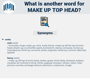make up top head, synonym make up top head, another word for make up top head, words like make up top head, thesaurus make up top head
