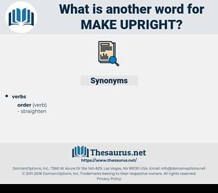 make upright, synonym make upright, another word for make upright, words like make upright, thesaurus make upright