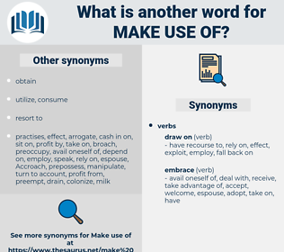 make use of, synonym make use of, another word for make use of, words like make use of, thesaurus make use of