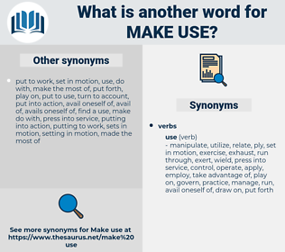 make use, synonym make use, another word for make use, words like make use, thesaurus make use