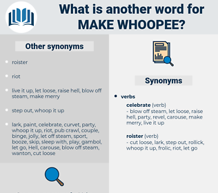 make whoopee, synonym make whoopee, another word for make whoopee, words like make whoopee, thesaurus make whoopee