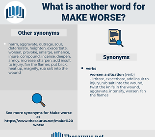 make worse, synonym make worse, another word for make worse, words like make worse, thesaurus make worse