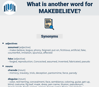 makebelieve, synonym makebelieve, another word for makebelieve, words like makebelieve, thesaurus makebelieve