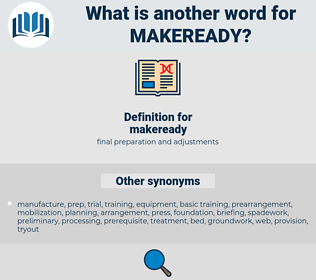 makeready, synonym makeready, another word for makeready, words like makeready, thesaurus makeready